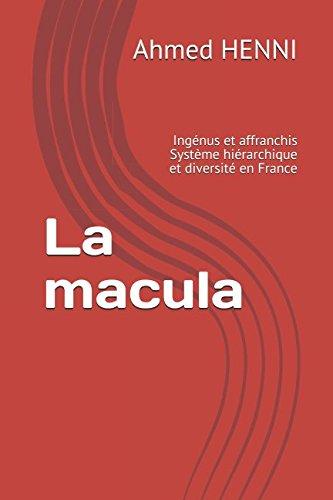 La macula: Ingénus et affranchis Système hiérarchique et diversité en France par Ahmed HENNI