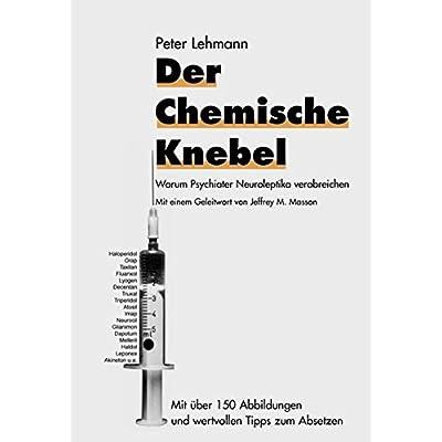 Pdf Der Chemische Knebel Warum Psychiater Neuroleptika Verabreichen Kostenlos Download Bucher Online Herunterladen Kostenlos 23