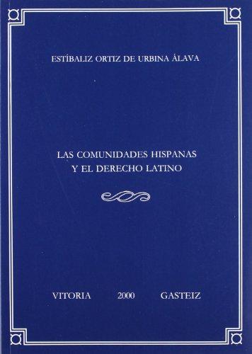 Las comunidades hispanas y el derecho latino (Anejos de Veleia. Series Minor)