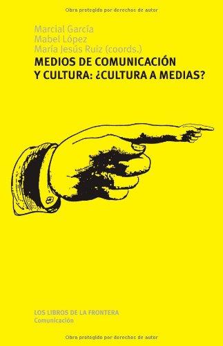 Medios De Comunicación Y Cultura ¿Cultura A Medias? por Marcial (coord.) Garcia