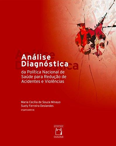Análise Diagnóstica Da Política Nacional De Saúde Para Redução De Acidentes E Violências por Maria Cecília De Souza Minayo epub