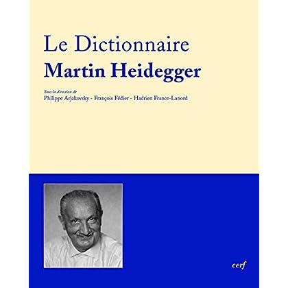 Dictionnaire Martin Heidegger (DICTIONNAIRES)