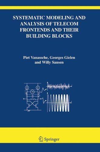 Systematic Modeling and Analysis of Telecom Frontends and their Building Blocks (The Springer International Series in Engineering and Computer Science) Softcover reprint of edition by Vanassche, Piet, Gielen, Georges, Sansen, Willy M. C. (2011) Paperback