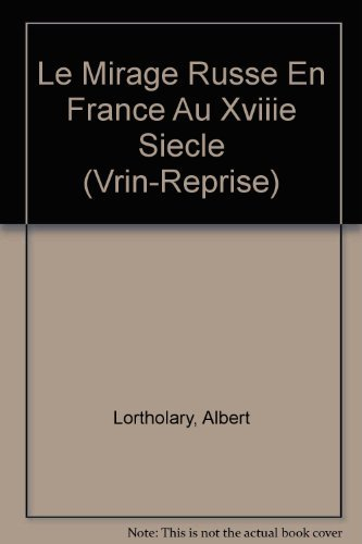 Le Mirage Russe En France Au Xviiie Siecle par Albert Lortholary
