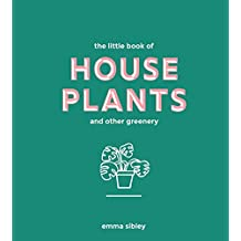 The Little Book of House Plants and Other Greenery (English Edition)
