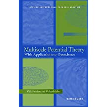 Multiscale Potential Theory: With Applications to Geoscience (Applied and Numerical Harmonic Analysis)
