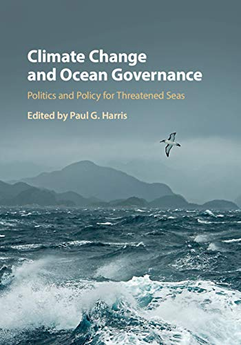 Climate Change and Ocean Governance: Politics and Policy for Threatened Seas (English Edition)