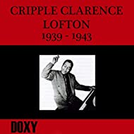 Cripple Clarence Lofton 1939-1943 (Doxy Collection, Remastered)