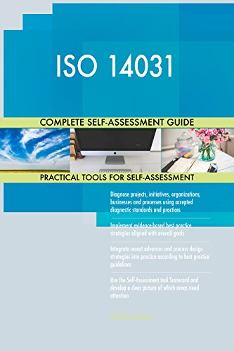 ISO 14031 All-Inclusive Self-Assessment - More than 720 Success Criteria, Instant Visual Insights, Comprehensive Spreadsheet Dashboard, Auto-Prioritized for Quick Results