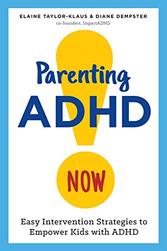 Parenting ADHD Now!: Easy Intervention Strategies to Empower Kids with ADHD  - Popular Autism Related Book