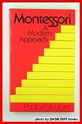Montessori: A Modern Approach by Paula Polk Lillard (1972-11-13)