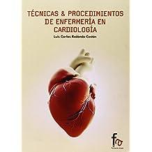 Técnicas Y Procedimientos De Enfermería En Cardiología (Recupera (form. Alcala))