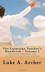 The language teacher's handbook. Volume 1.: Increasing implication and motivation in one-to-one teaching