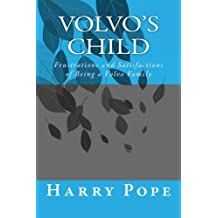 Volvo's Child: Frustrations and Satisfactions of Being a Volvo Family