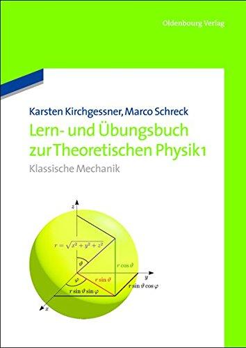 Lern- und Übungsbuch zur Theoretischen Physik 1.: Klassische Mechanik