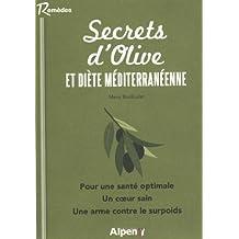 Secrets d'olive et diète méditerranéenne : Un arbre, un fruit, une huile aux vertus millénaires de Maria Bardoulat (3 juillet 2014) Broché