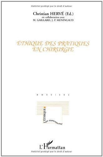 Ethique des pratiques en chirurgie (L'éthique en mouvement) (French Edition)
