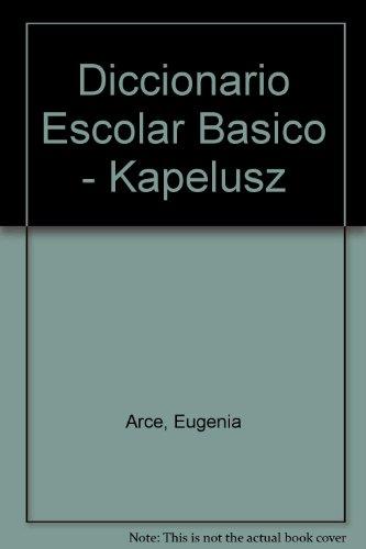 Diccionario Escolar Basico - Kapelusz