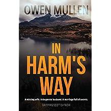 In Harm's Way: a gripping Scottish Noir thriller