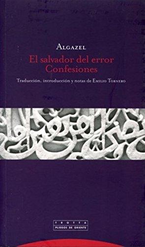 El salvador del error : confesiones por Muhammad B. Muhammad Abu Hamid Al-Gazali