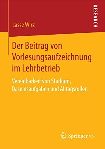 Der Beitrag von Vorlesungsaufzeichnung im Lehrbetrieb: Vereinbarkeit von Studium, Daseinsaufgaben und Alltagsrollen
