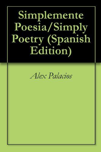 Simplemente Poesia/Simply Poetry por Alex Palacios