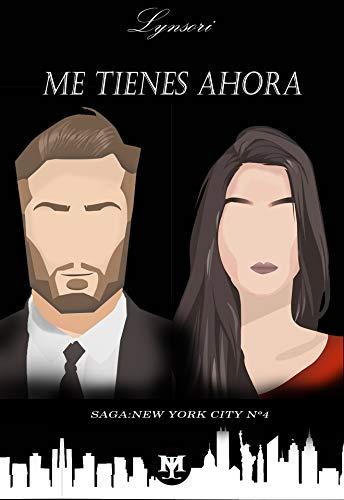 Me Tienes Ahora (Saga New York 4) de Lyn sori