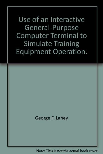 Use of an Interactive General-Purpose Computer Terminal to Simulate Training Equipment Operation. -