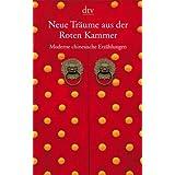 Neue Träume aus der Roten Kammer: Moderne chinesische Erzählungen