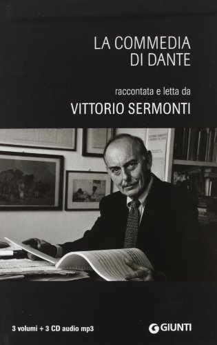 La Commedia di Dante. Raccontata e letta da Vittorio Sermonti. 3 CD Audio formato MP3. Con Audiolibro