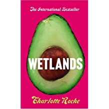 Wetlands by Charlotte Roche (2009-02-05)
