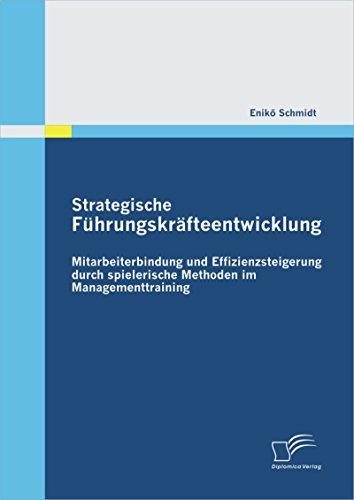 Strategische Führungskräfteentwicklung: Mitarbeiterbindung und Effizienzsteigerung durch spielerische Methoden im Managementtraining
