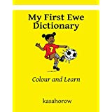 My First Ewe Dictionary: Colour and Learn (kasahorow English Gbe)