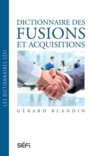 DICTIONNAIRE DES FUSIONS ET ACQUISITIONS (DICTIONNAIRES () por Gérard Blandin