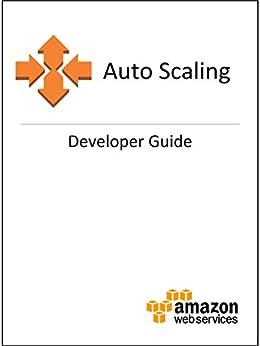 Auto Scaling Developer Guide (English Edition) par [Amazon Web Services]