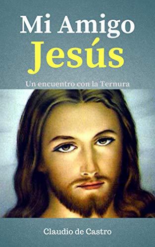 Jesus, mi amigo: Confía que no estámos solos (LIBROS DIGITALES RECOMENDADOS) por Claudio de Castro