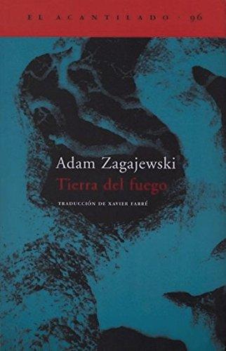 Tierra de fuego (El Acantilado) por Adam Zagajewski