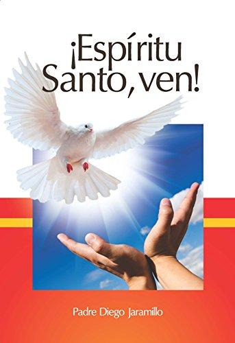¡Espíritu Santo, ven! por Diego Jaramillo Cuartas