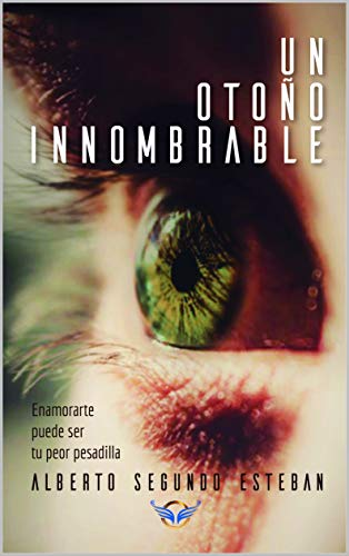 UN OTOÑO INNOMBRABLE eBook: Segundo Esteban, Alberto, Fugit ...