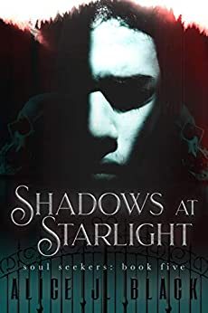 Shadows At Starlight (The Soul Seekers  Book 5) by [Black, Alice J.]
