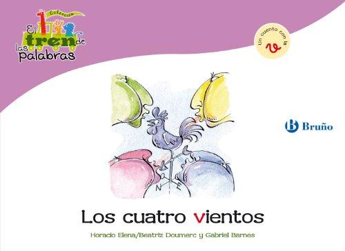 Los cuatro vientos: Un cuento con la V (Castellano - A Partir De 3 Años - Libros Didácticos - El Tren De Las Palabras nº 28) por Beatriz Doumerc