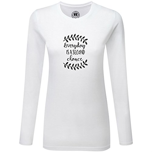 Just Another Tee Everyday Is A Second Chance Statement Women's Long Sleeve Shirt