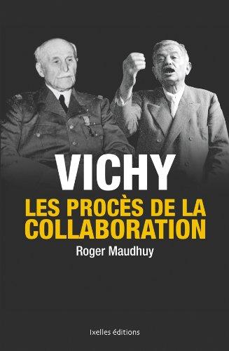 Vichy, Les Procès de la collaboration par Roger Maudhuy