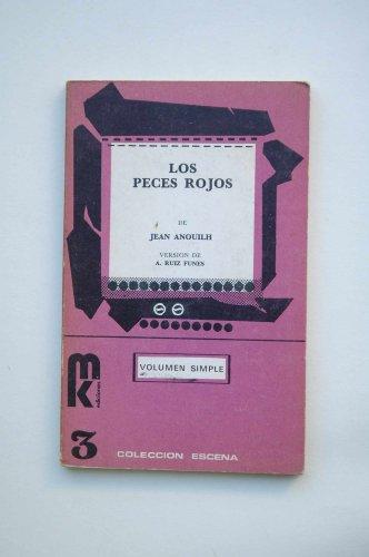 Los peces rojos / Jean Anouilh : versión de A. Ruiz Funes
