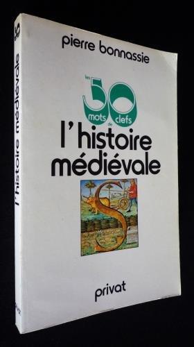 Les Cinquante mots clefs de l'histoire médiévale