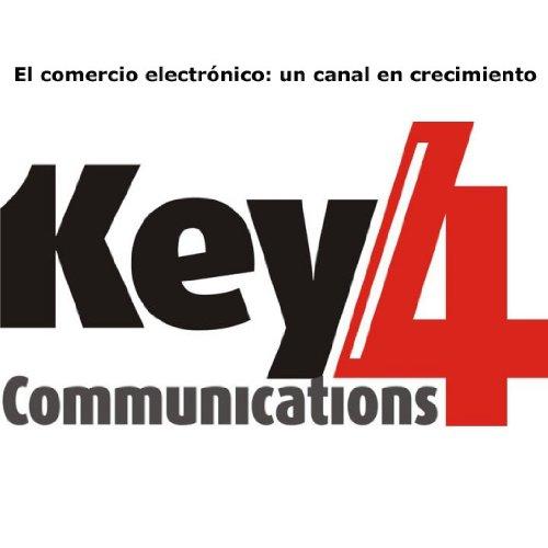 El comercio electrónico: un canal en crecimiento (Key4Communications nº 2) por Key4Communications