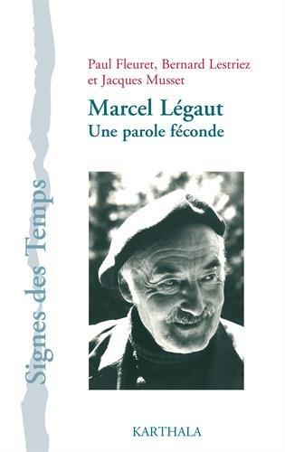 Marcel Légaut. Une parole féconde