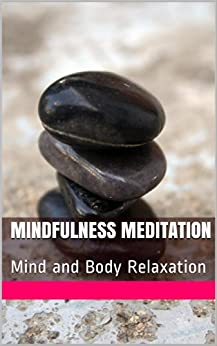 Mindfulness Meditation and Neuroplasticity: Mind and Body Relaxation (English Edition) par [Gardner, Paul E.]
