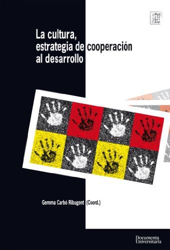 La cultura como estrategia de cooperación al desarrollo (Publicacions de la Càtedra UNESCO)