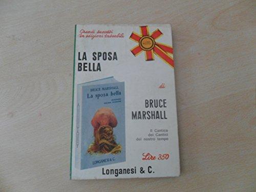 LA SPOSA BELLA. LONGANESI